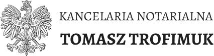 Kancelaria Notarialna Tomasz Trofimuk
